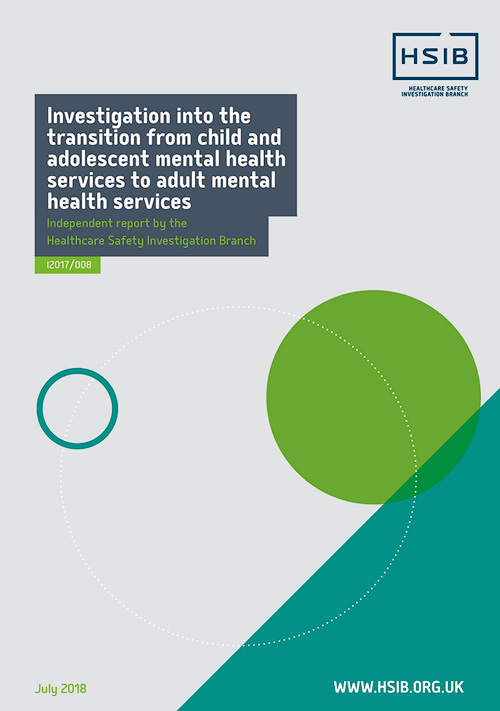 HSIB Investigation report – transition from child mental health services to adult