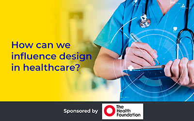 How can we influence design in healthcare? Martin Bromiley OBE