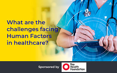 What are the challenges facing Human Factors in healthcare? Martin Bromiley OBE