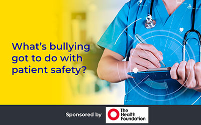What's bullying got to do with patient safety? Martin Bromiley OBE