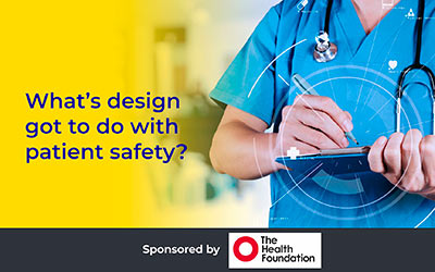 What's design got to do with patient safety? Martin Bromiley OBE