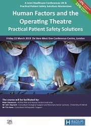 Masterclass: Human Factors and the Operating Theatre – 22nd March 2019 Practical Patient Safety Solutions