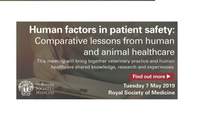 Human Factors in Patient Safety 7th May 2019 Comparative lessons from human and animal healthcare