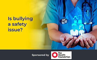 Is bullying a safety issue? John Pickles, CHFG Trustee