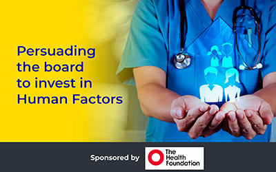 Persuading the Board to invest in Human Factors