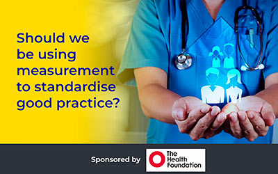 Should we be using measurements to standardise good practice? Nikki Davey, CHFG Trustee