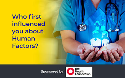 Who first influenced you about Human Factors? With Nikki Davey